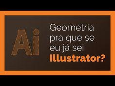 Geometria pra que se eu já sei Illustrator? | Walter Mattos - YouTube