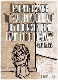Quote on mental health stigma: I had people saying 'it's all in your head'. Yes actually IT IS ALL IN MY HEAD,(all mental disorders are, duh) but do you honestly think I want to feel this way? Mental Illness Stigma, Mental Illness Awareness, Mental Health Stigma, Bipolar Awareness, Paz Mental, Borderline Personality Disorder, My Demons, Social Anxiety, Anxiety Help