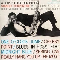 Stanley Turrentine - A CHIP OFF THE OLD BLOCK (1963)