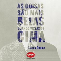 """""""As coisas são mais belas quando vistas de cima"""". Santos Dumont #thoughts #things"""