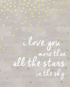 Baby quotes - We Love You More than All the Stars in the Sky Nursery Wall Art Poster, I Love You, Gold Star Baby Shower Gift, Bedroom Decor, Print Baby Quotes, Family Quotes, Me Quotes, Star Love Quotes, Qoutes, Shining Star Quotes, Love You More Quotes, Lesbian Quotes, Child Quotes