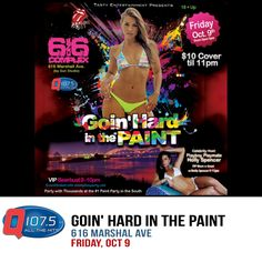 Goin' Hard in the Paint Friday OCT9 18 to Party 21 to Go HARD! 616 Marshall hosted by Playboy Playmate Holly Spencer http://Q1075.com