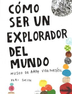 Best Free Books How to be an Explorer of the World (PDF, ePub, Mobi) by Keri Smith Online Full Collection Art Books For Kids, Childrens Books, Art For Kids, Good Books, My Books, Story Books, Free Books, Herve, Painting Videos