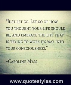 Just let go- Life quotes