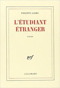 L'étudiant étranger: Amazon.com: Philippe Labro: Books