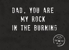Dad, you are my rock n the burning! #hallmark#hallmarknl #vaderdag #papa#pap #schoonvader #liefde#love #makethatthecatwise