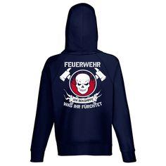 Feuerwehr T-Shirt / Hoodie - Ich bekämpfe, was ihr fürchtet