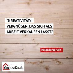 Kreativität: Vergnügen, das sich als Arbeit verkaufen lässt.