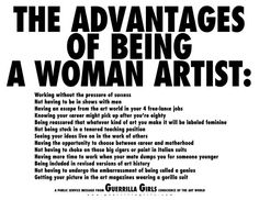 Guerrilla Girls the advantages of being a women artist 1985 fighting against sexism and racism in the art worl Barbara Kruger, Banksy, Women Artist, Female Artist, Guerrilla Girls, Girl Posters, Riot Grrrl, Political Art, Feminist Art