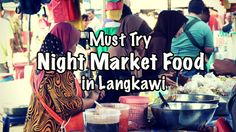Must Try Night Market Food In Langkawi