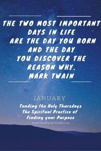 Tending the Holy Thursdays – The Spiritual Practice of Finding your Purpose