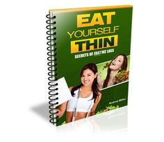 Eat Yourself Thin - Secrets Of Fast Fat Loss