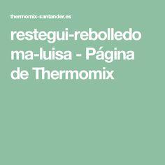 restegui-rebolledoma-luisa - Página de Thermomix
