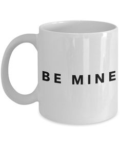 Anniversary/Love Coffee Mug - BE MINE