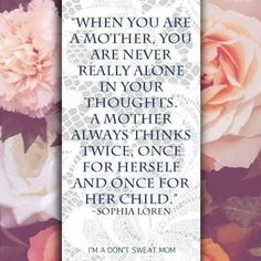 A mother always thinks twice... <3