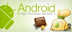 In-app Purchase Version 3 integrate In-app Purchase into android app. In-app Purchase includes to improved APIs to track ownership of consumable goods, synchronous purchase flow & local caching data.