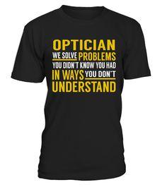 Optician - Solve Problems