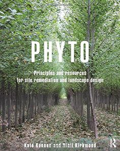 Phyto: Principles and Resources for Site Remediation and Landscape Design by Kate Kennen http://www.amazon.com/dp/0415814154/ref=cm_sw_r_pi_dp_2zBswb1AH0DSP