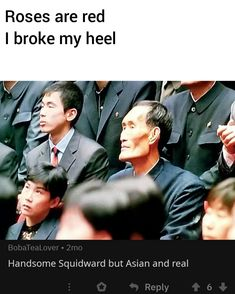 1 comment — iFunny Roses are red I broke my heel Handsome Squidward but Asian and real – popular memes on the site Roses are red I broke my heel Handsome Squidward but Asian and real – popular memes on the site Funny Shit, Stupid Funny Memes, Funny Relatable Memes, The Funny, Hilarious, Funny Stuff, Memes Humor, Funny Humor, Poem Memes