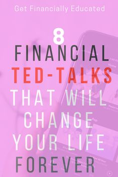 8 Financial Ted-Talks you must listen to, to get financially educated.