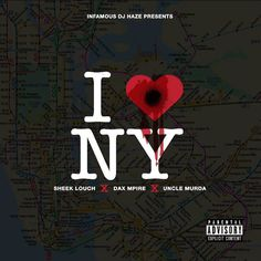 MP3: @InfamousDJHaze feat. Sheek Louch (@RealSheekLouch), Dax (@IndustryKilla), & @UncleMurda - I Love NY