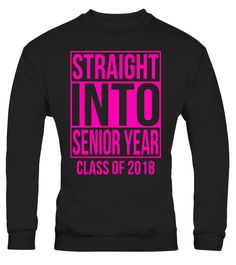 Pink Straight Into Senior Year T-Shirt Class of 2018  Funny Back to school T-shirt, Best Back to school T-shirt