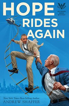[EBook] Hope Rides Again, An Obama Biden Mystery (Obama Biden Mysteries), Author : Andrew Shaffer Joe And Obama, Obama And Biden, Dan Brown, Free Pdf Books, Free Ebooks, Joe Biden, New York Times, Barack Obama, Joy Fielding