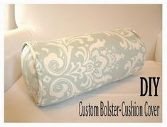 d i y d e s i g n: How To Sew A Custom Bolster-Cushion Cover - will be making a few of these for M's room and the master bedroom