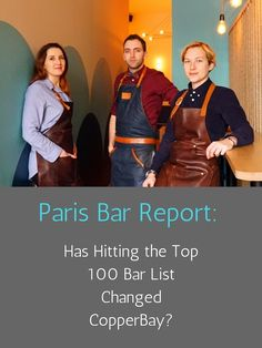 Paris Cocktail Bars: Has Hitting the Top 100 Changed CopperBay?