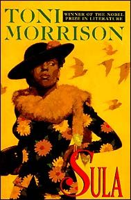 Toni Morrison: Sula, brief, brilliant and beautifully alive, the price of surviving as a black woman in America...