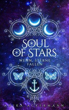 Anika Ackermann - Soul of Stars - Wenn Sterne fallen Fantasy Books To Read, Fantasy Book Covers, Best Book Covers, Beautiful Book Covers, Book Cover Art, Book Cover Design, Cool Books, I Love Books, Book Suggestions
