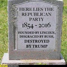 Funny Donald Trump Memes: Here Lies the Republican Party Caricatures, Satire, Wahlen Usa, Election Memes, 2016 Election, Election Ballot, Religion, Thats The Way, Republican Party