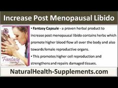 This video describes fantasy capsule - a proven herbal product to increase post menopausal libido.