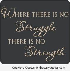 inspirational sayings about struggle - Google Search
