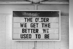 The older we get