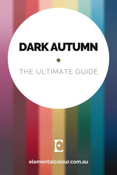 Dark Autumn: The Ultimate Guide — Everything you need to know about the Dark Autumn tone