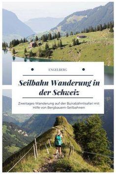 Wanderung mit den Buiräbähnli in der Schweiz Us Travel, Travel Tips, Travel Europe, Switzerland Destinations, Engelberg, Hiking Europe, Hidden Places, Short Trip, Day Hike