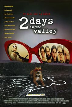 2 days in the valley ..great murder mystery flick, reminds me of Crash, but exciting. Charlize Theron, Jeff Daniels.. ..dvd