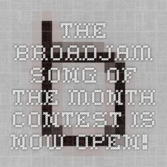 The Broadjam Song of the Month contest is now open!