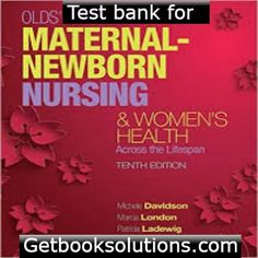 Test Bank for Olds Maternal-Newborn Nursing Womens Health Across the Lifespan 10th Edition by David