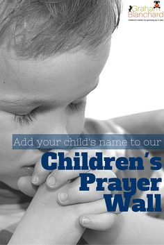 The greatest aid to children growing up in God is prayer. Childrens Prayer, Childrens Books, Pre School, Back To School, Prayer Wall, New Heart, Preschool Curriculum, New Parents, Kid Names