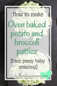 Easy peasy baby weaning recipe. These oven baked potato and broccoli patties are perfect for baby led weaning. A simple recipe with simple ingredients and methods - Baby weaning lunch, baby led weaning recipe, baby led weaning ideas