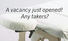 A vacancy just opened! Any takers? Book your massage today www.massagemenow.com