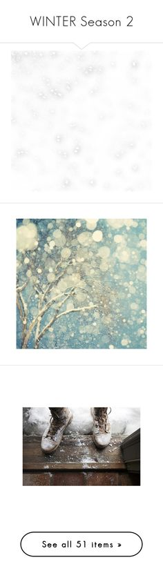 """WINTER Season 2"" by noconfessions ❤ liked on Polyvore featuring backgrounds, winter, effects, snow, christmas, filler, textures, detail, text and saying"