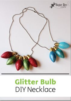Make a fun glittered DIY holiday necklace with lightbulbs.