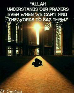 Allah understands our prayer ...