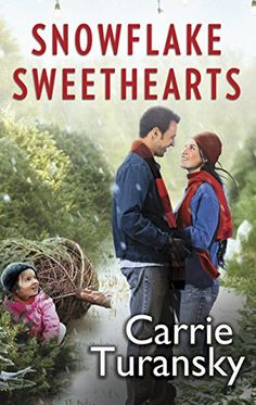 Snowflake Sweethearts by Carrie Turansky