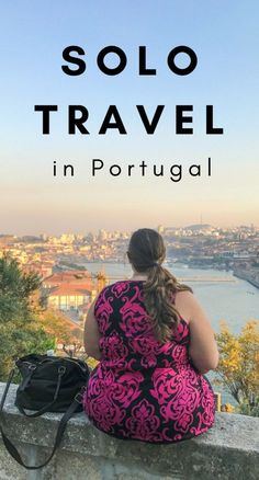 Best Places to Travel Solo: Portugal *** Portugal | Porto | Lisbon | Sintra | Faro | Douro Valley | Solo travel | Solo female Travel | backpacking Portugal | Budget Portugal | Portugal tips