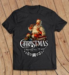 A personal favorite from my Etsy shop https://www.etsy.com/ca/listing/253419626/christmas-drinking-team-t-shirt-santa