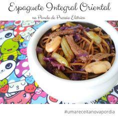 Delicinhas e Coisinhas: Espaguete Integral Oriental na Panela de Pressão E...
